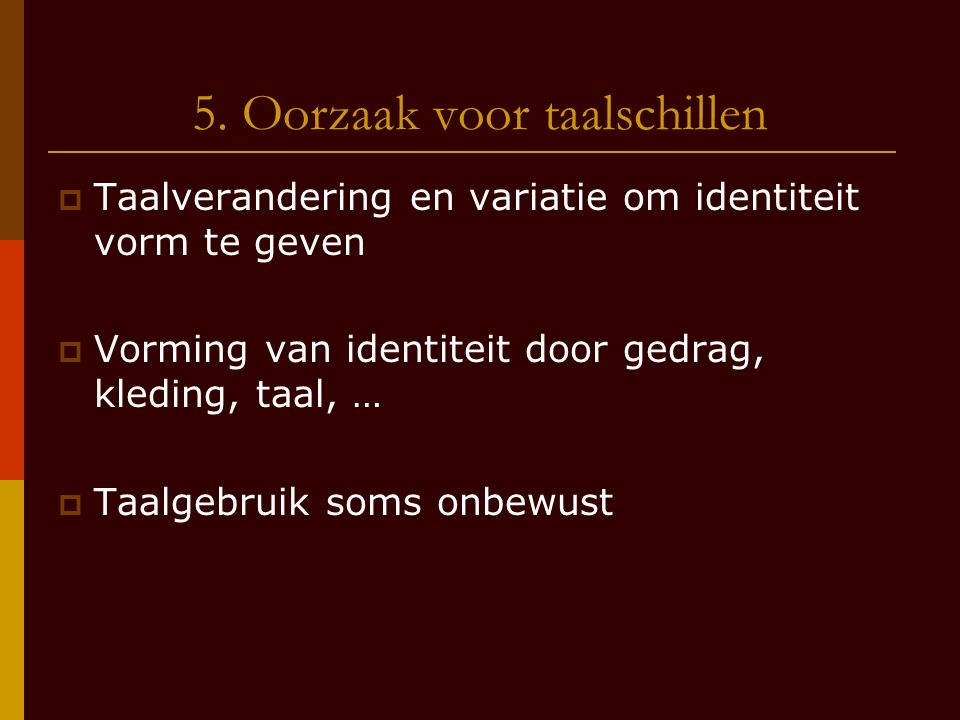 5. Oorzaak voor taalschillen