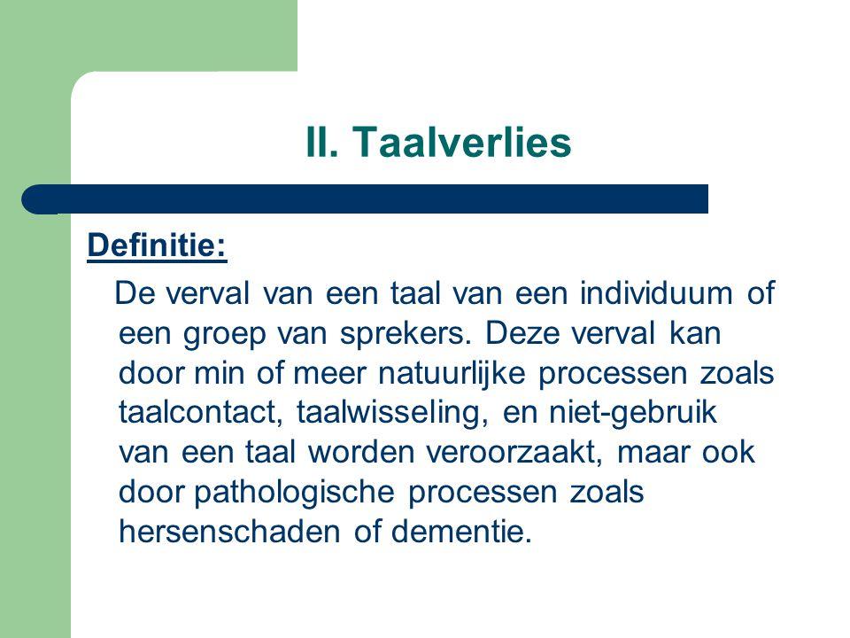II. Taalverlies Definitie: