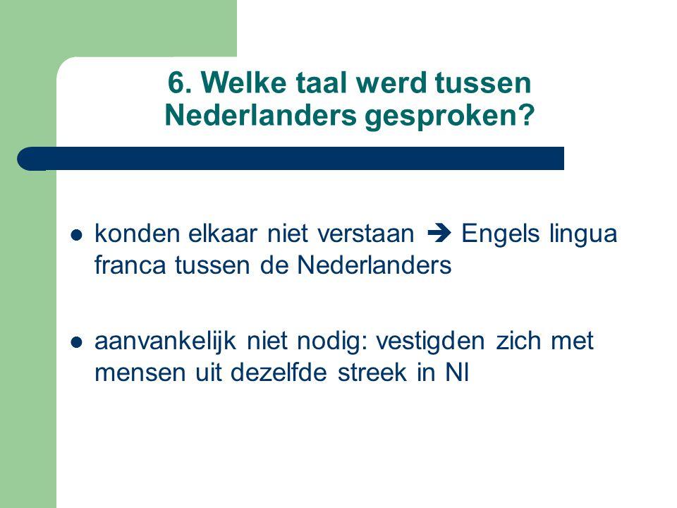 6. Welke taal werd tussen Nederlanders gesproken