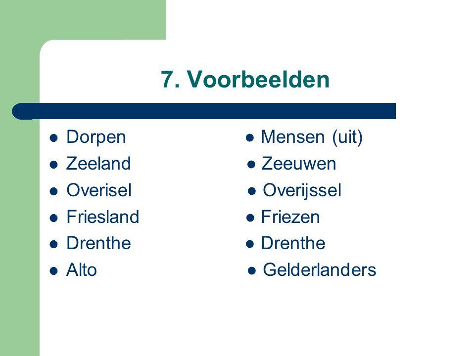 7. Voorbeelden Dorpen ● Mensen (uit) Zeeland ● Zeeuwen