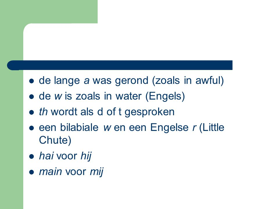 de lange a was gerond (zoals in awful)