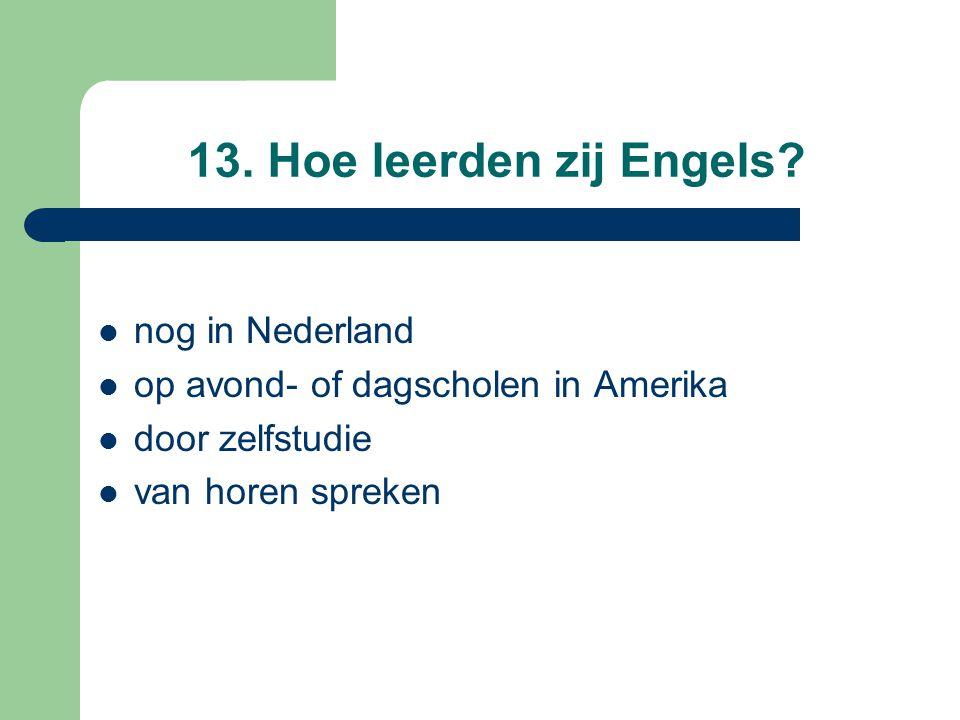 13. Hoe leerden zij Engels nog in Nederland
