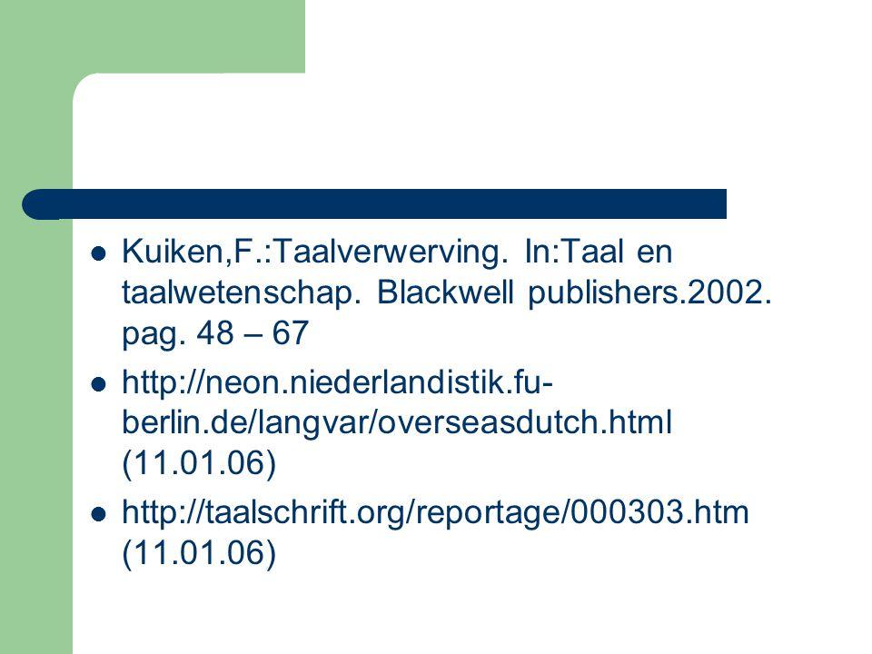 Kuiken,F. :Taalverwerving. In:Taal en taalwetenschap