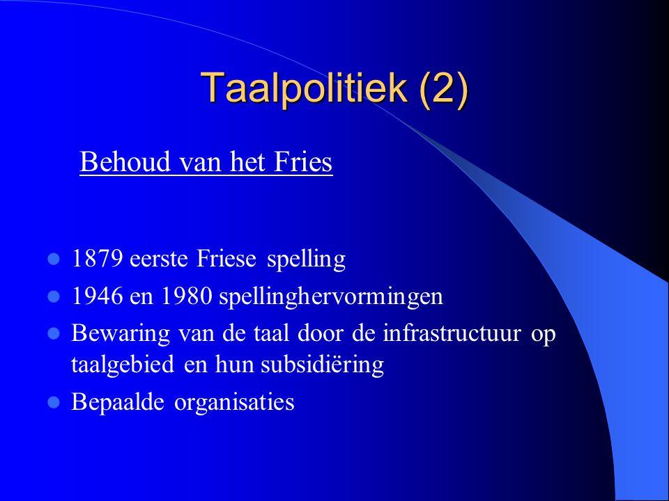 Taalpolitiek (2) Behoud van het Fries 1879 eerste Friese spelling