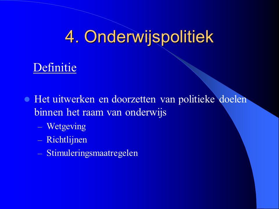 4. Onderwijspolitiek Definitie