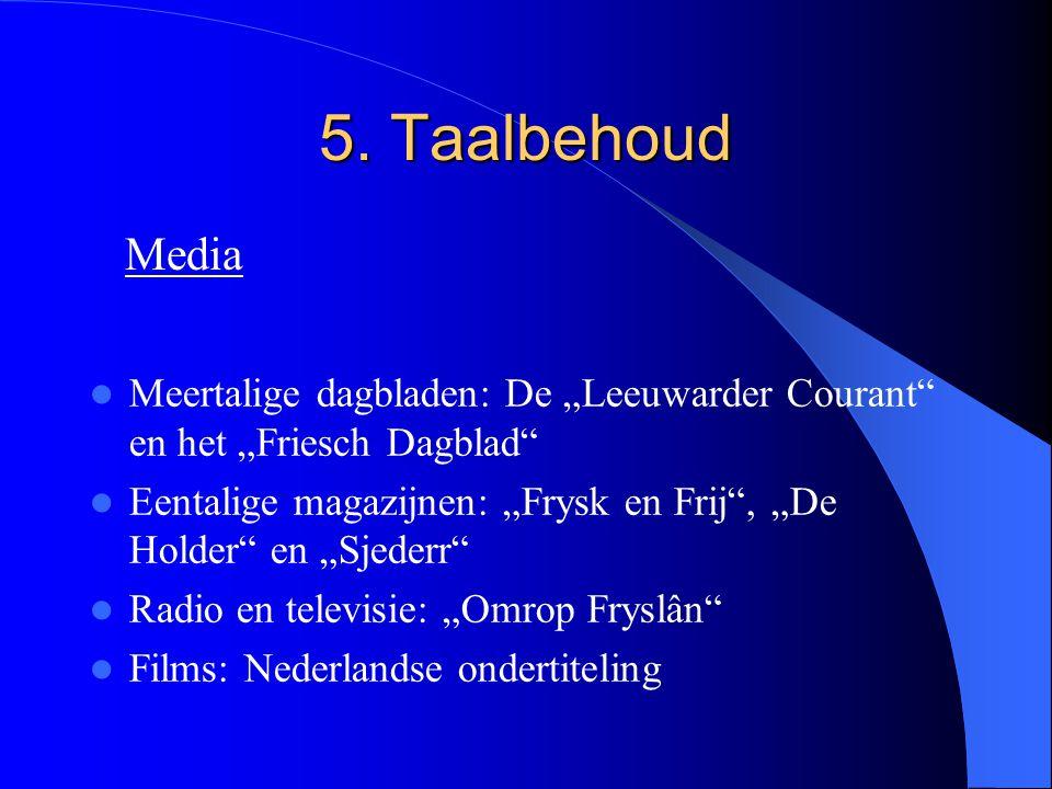 """5. Taalbehoud Media. Meertalige dagbladen: De """"Leeuwarder Courant en het """"Friesch Dagblad"""