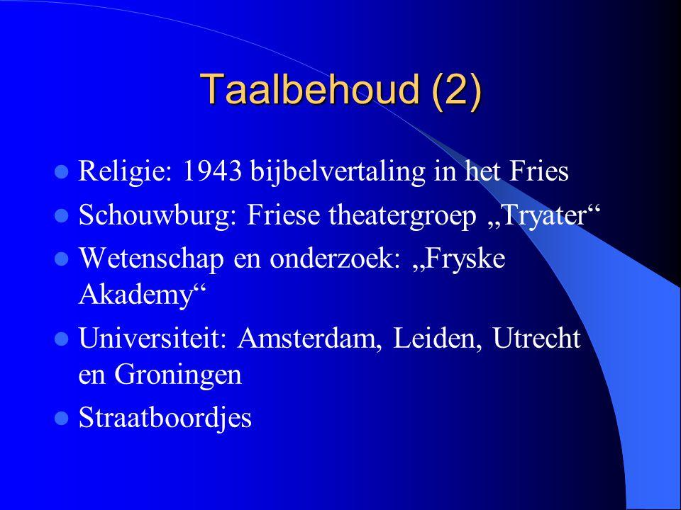 Taalbehoud (2) Religie: 1943 bijbelvertaling in het Fries