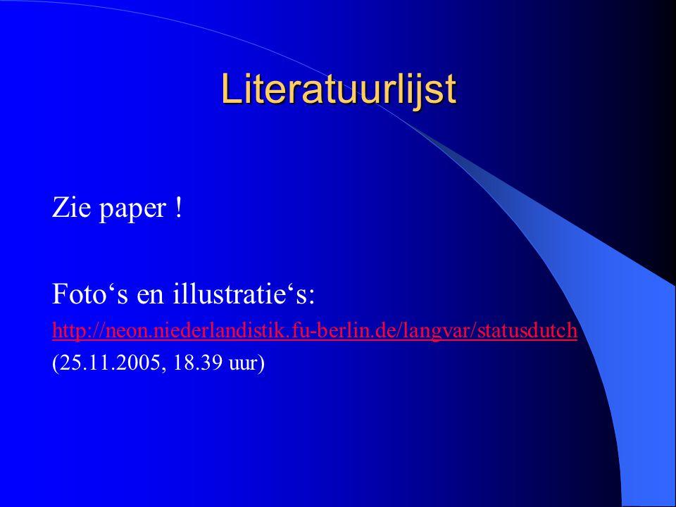 Literatuurlijst Zie paper ! Foto's en illustratie's: