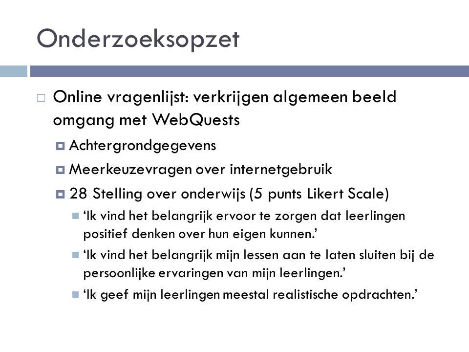 Onderzoeksopzet Online vragenlijst: verkrijgen algemeen beeld omgang met WebQuests. Achtergrondgegevens.