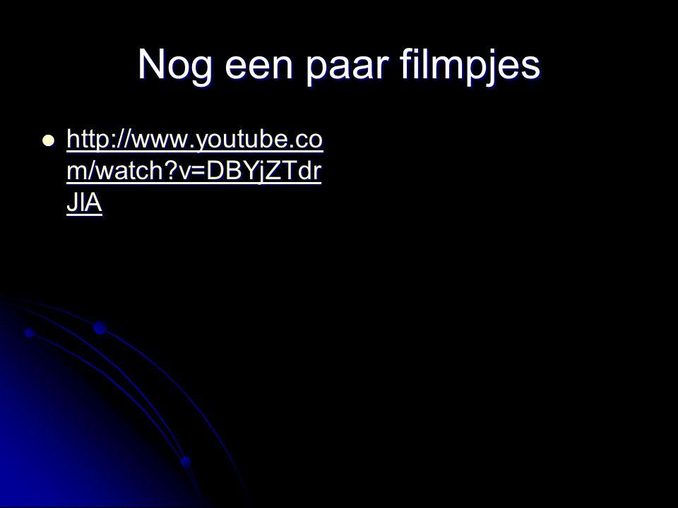 Nog een paar filmpjes http://www.youtube.com/watch v=DBYjZTdrJlA