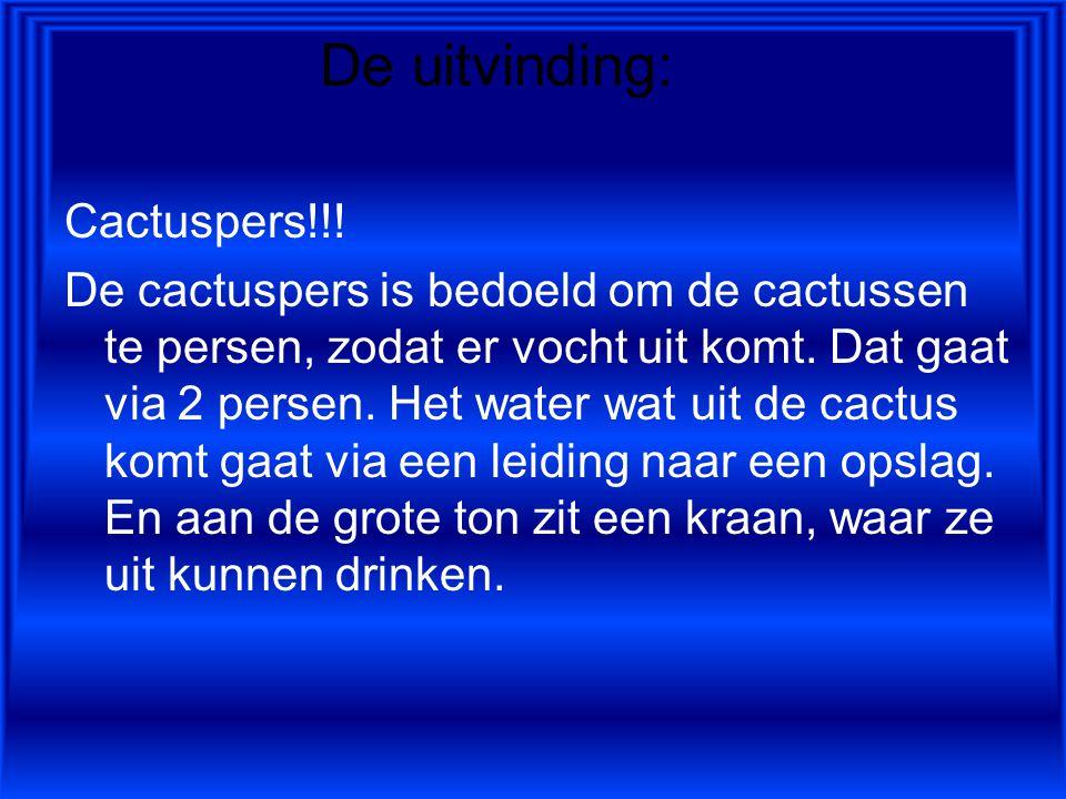 De uitvinding: Cactuspers!!!
