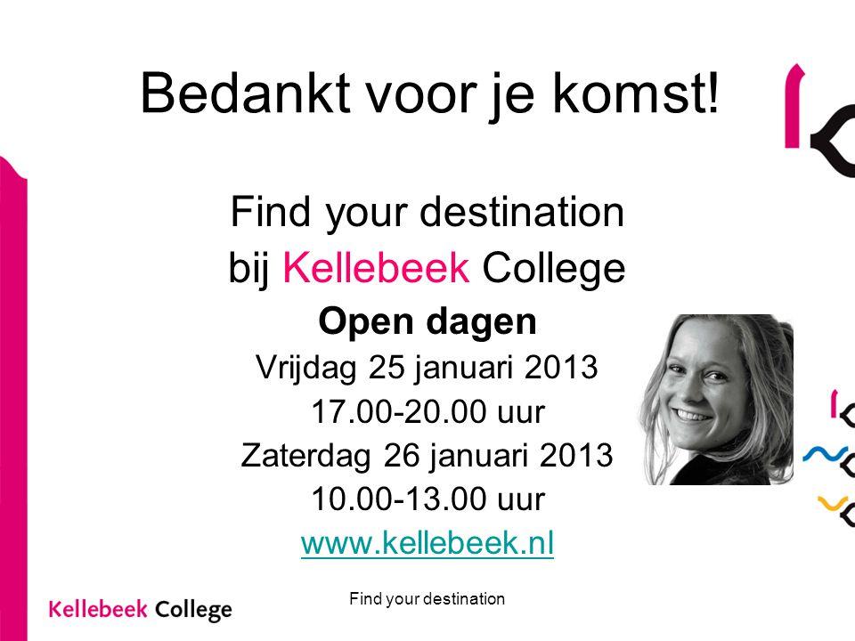 Bedankt voor je komst! Find your destination bij Kellebeek College