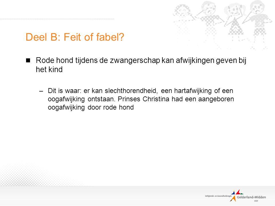 Deel B: Feit of fabel Rode hond tijdens de zwangerschap kan afwijkingen geven bij het kind.