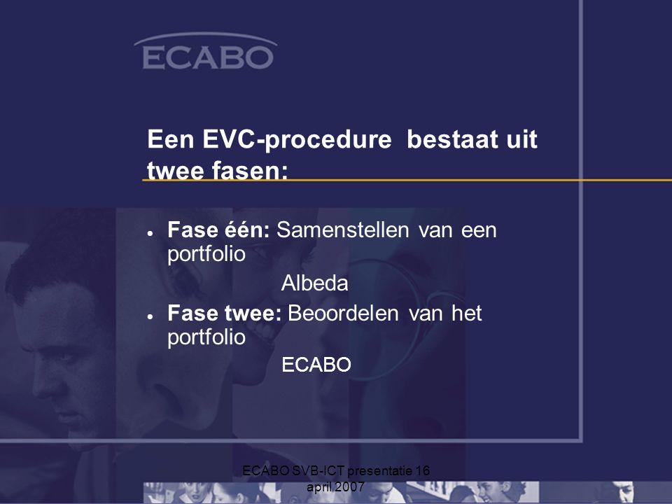 Een EVC-procedure bestaat uit twee fasen: