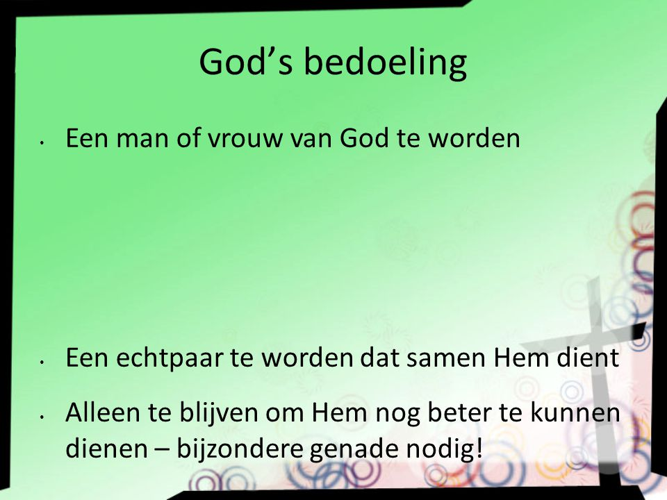 God's bedoeling Een man of vrouw van God te worden