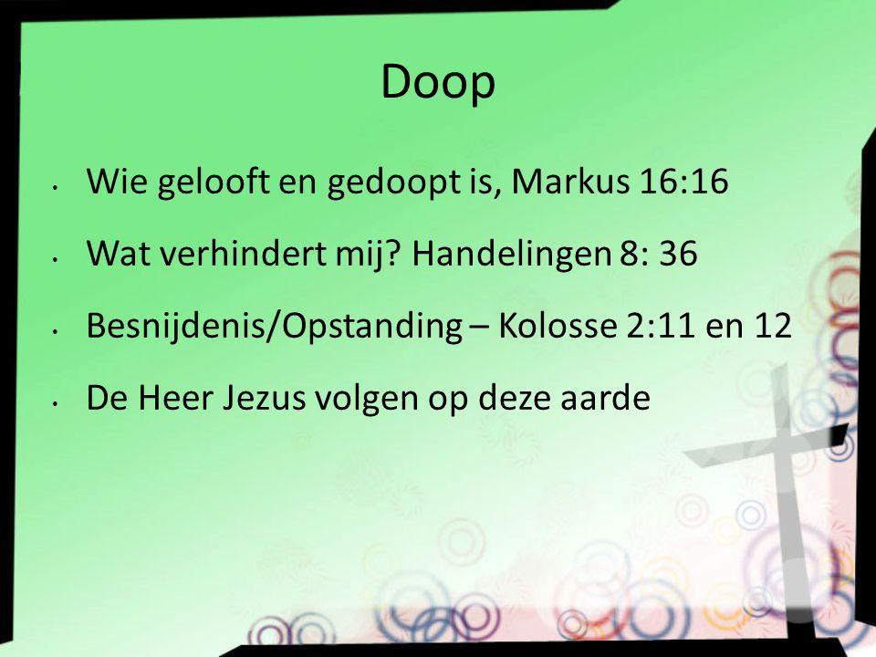 Doop Wie gelooft en gedoopt is, Markus 16:16