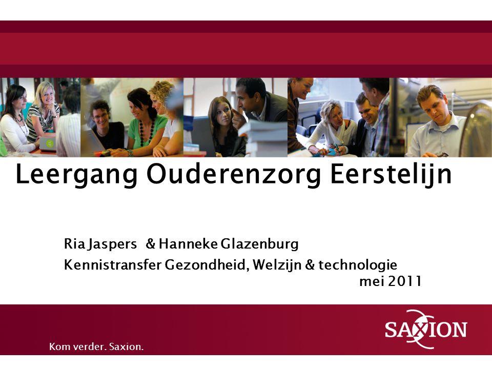 Leergang Ouderenzorg Eerstelijn. Ria Jaspers & Hanneke Glazenburg