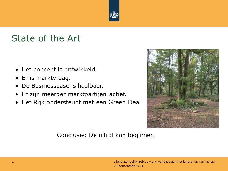 State of the Art Het concept is ontwikkeld. Er is marktvraag.