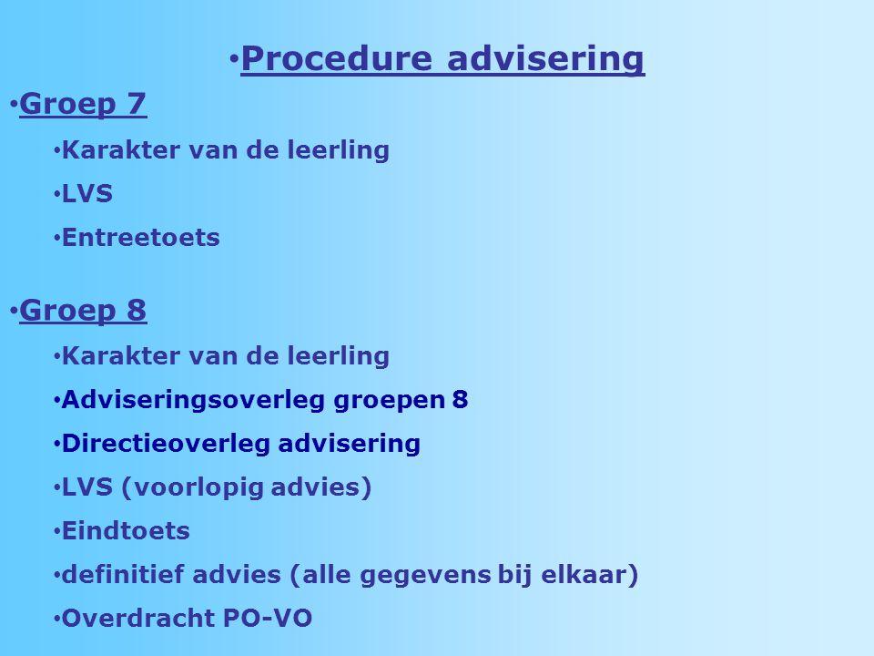 Procedure advisering Groep 7 Groep 8 Karakter van de leerling LVS