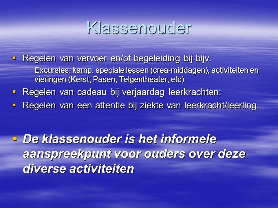 Klassenouder Regelen van vervoer en/of begeleiding bij bijv.
