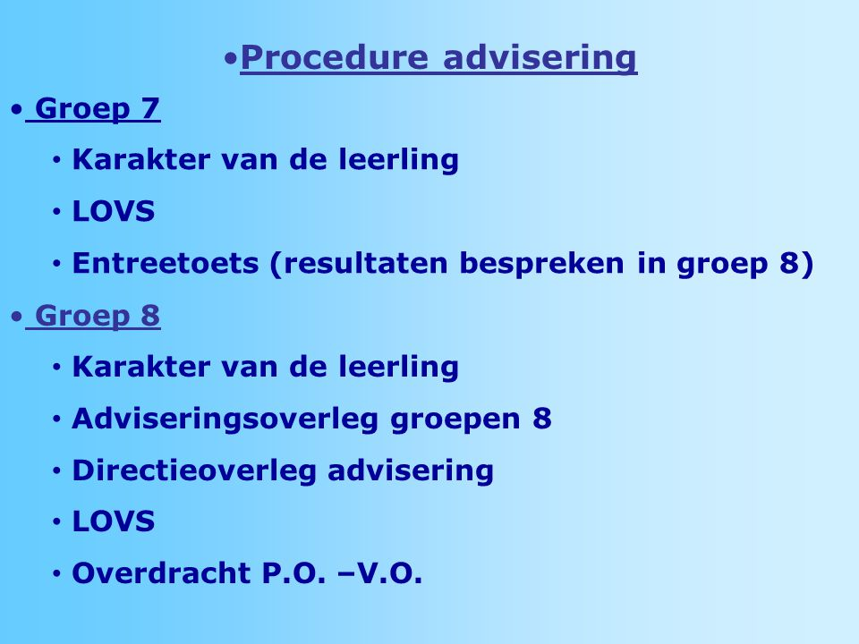 Procedure advisering Groep 7 Karakter van de leerling LOVS