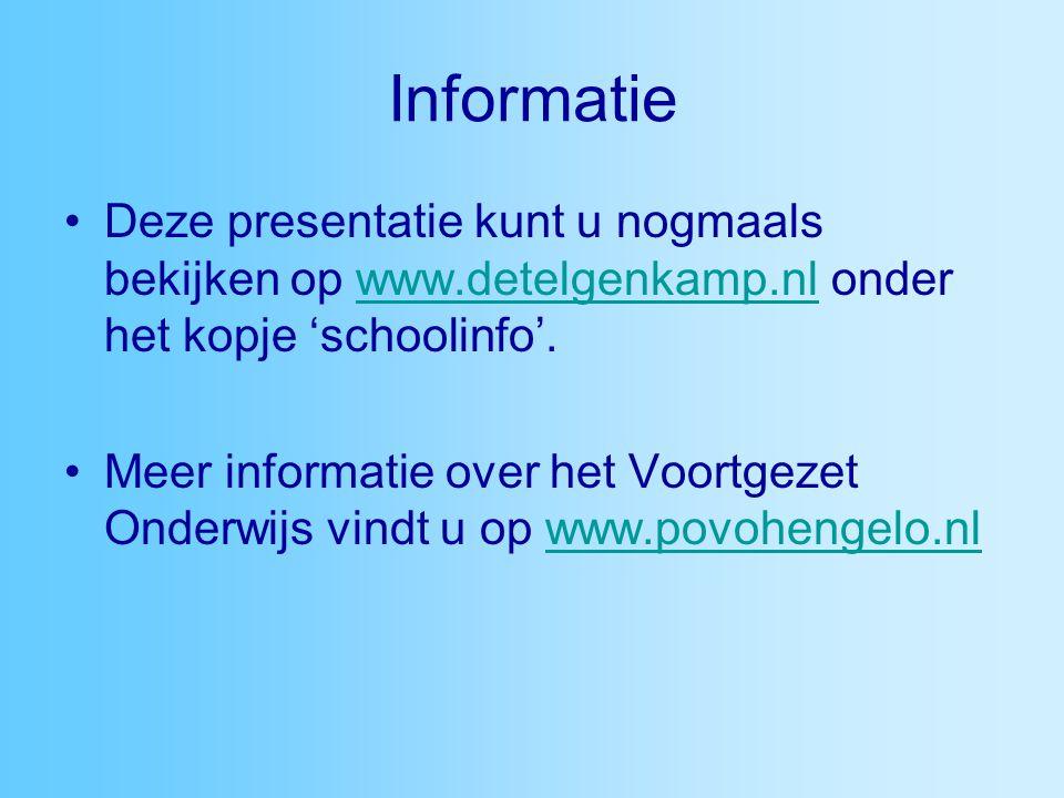 Informatie Deze presentatie kunt u nogmaals bekijken op www.detelgenkamp.nl onder het kopje 'schoolinfo'.
