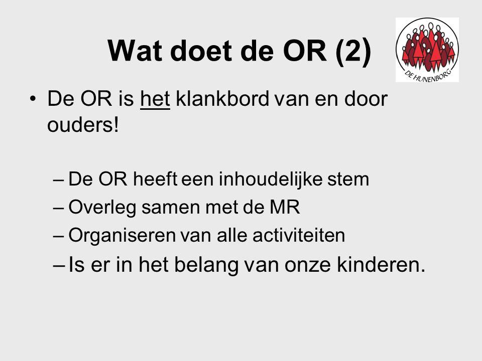 Wat doet de OR (2) De OR is het klankbord van en door ouders!