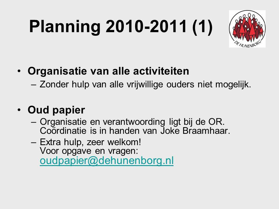 Planning 2010-2011 (1) Organisatie van alle activiteiten Oud papier