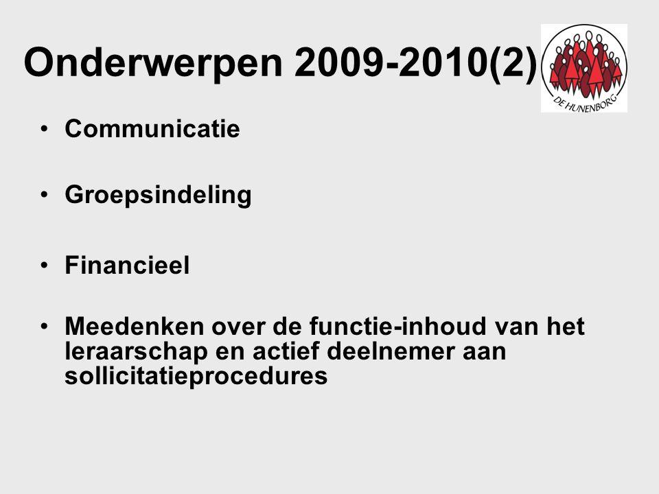 Onderwerpen 2009-2010(2) Communicatie Groepsindeling Financieel