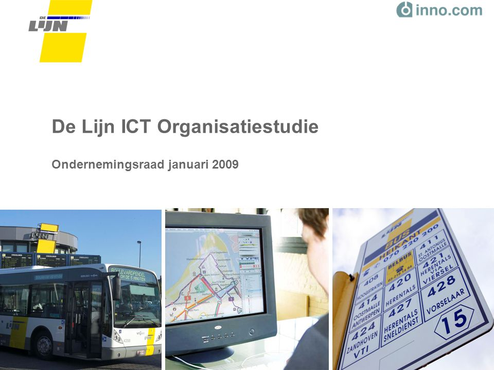 De Lijn ICT Organisatiestudie Ondernemingsraad januari 2009