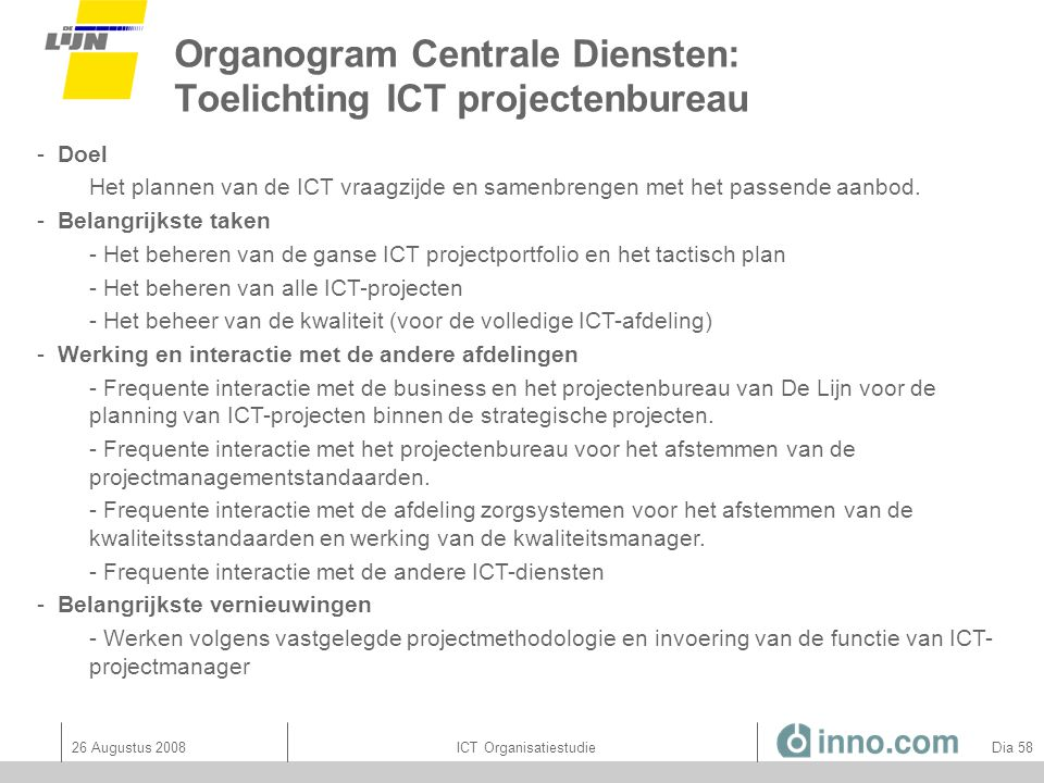 Organogram Centrale Diensten: Toelichting ICT projectenbureau