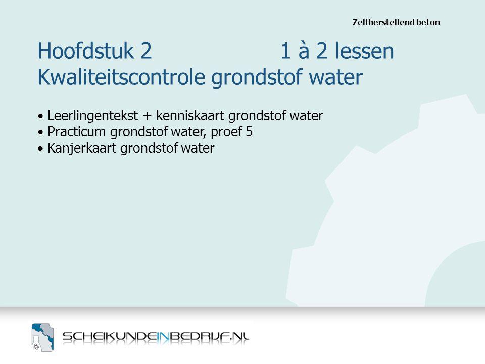 Hoofdstuk 2 1 à 2 lessen Kwaliteitscontrole grondstof water