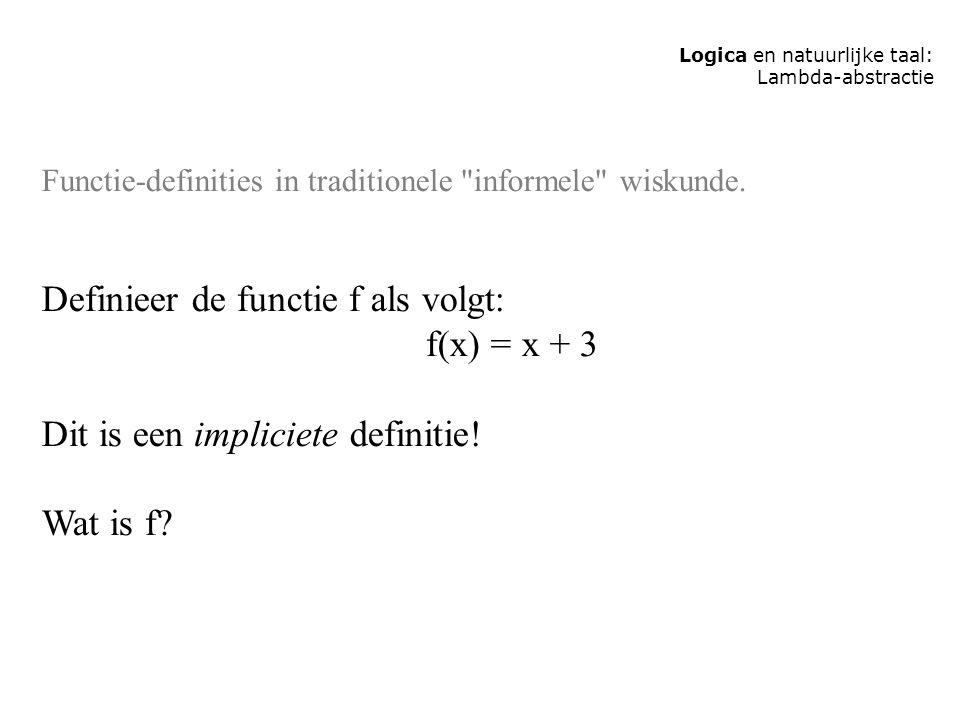 Definieer de functie f als volgt: f(x) = x + 3