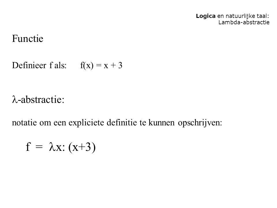 Functie -abstractie: Definieer f als: f(x) = x + 3