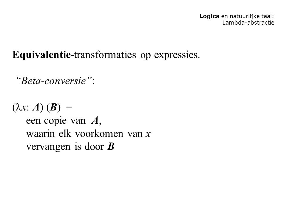 Equivalentie-transformaties op expressies. Beta-conversie :