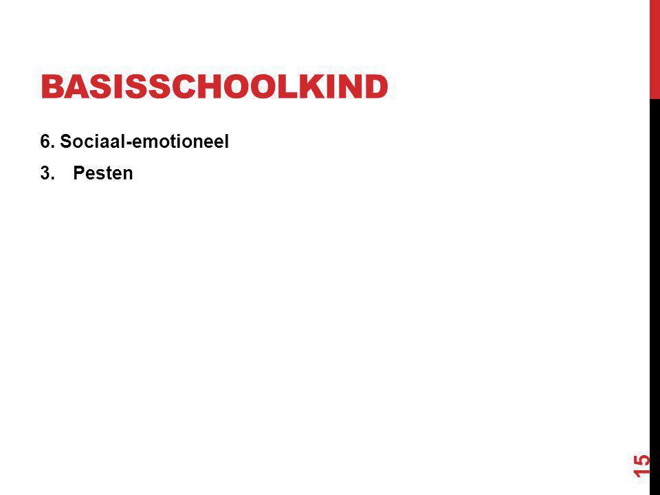 Basisschoolkind 6. Sociaal-emotioneel Pesten