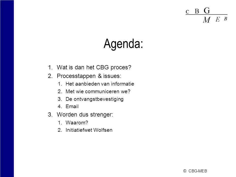 Agenda: Wat is dan het CBG proces Processtappen & issues: