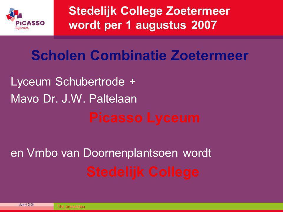 Stedelijk College Zoetermeer wordt per 1 augustus 2007