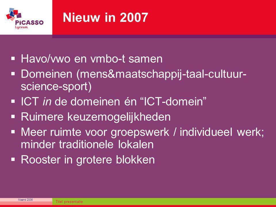 Nieuw in 2007 Havo/vwo en vmbo-t samen