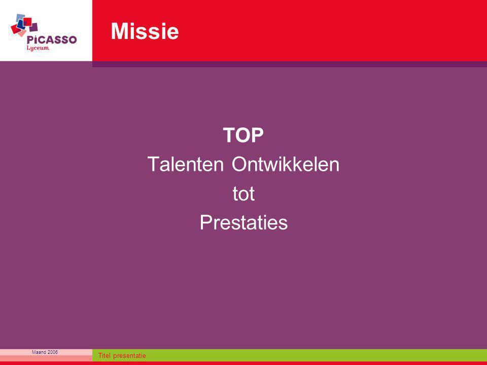 Missie TOP Talenten Ontwikkelen tot Prestaties Titel presentatie