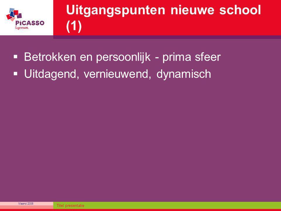 Uitgangspunten nieuwe school (1)