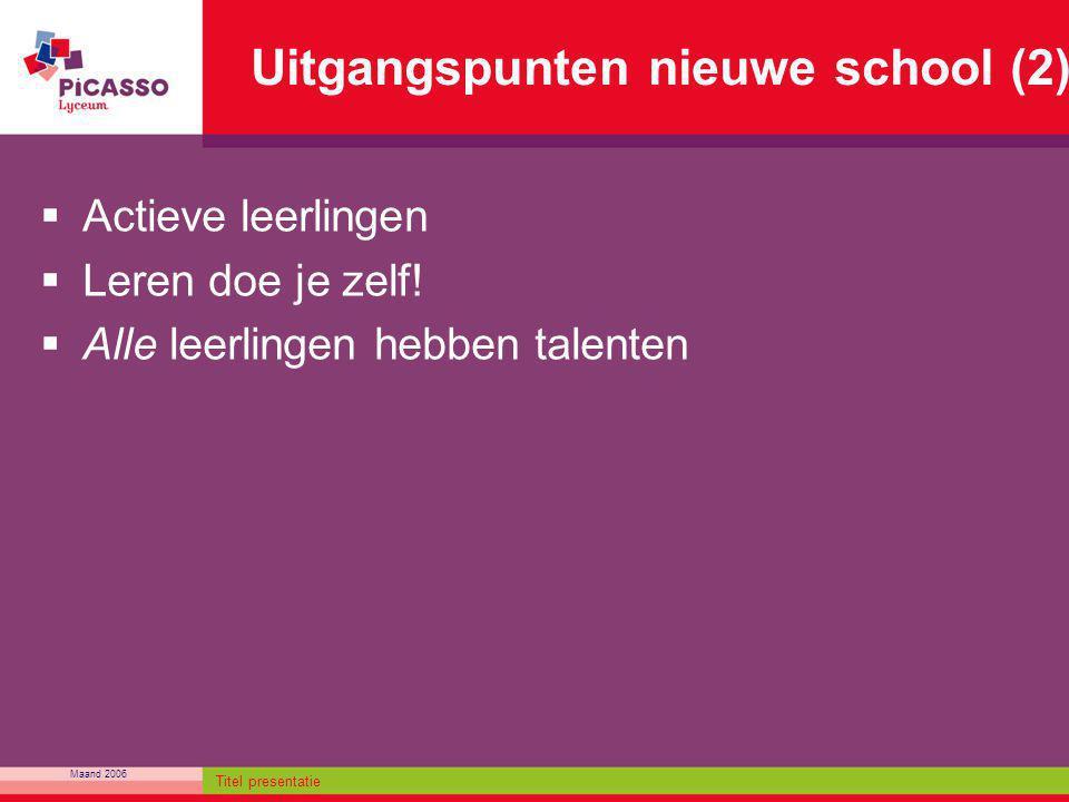 Uitgangspunten nieuwe school (2)