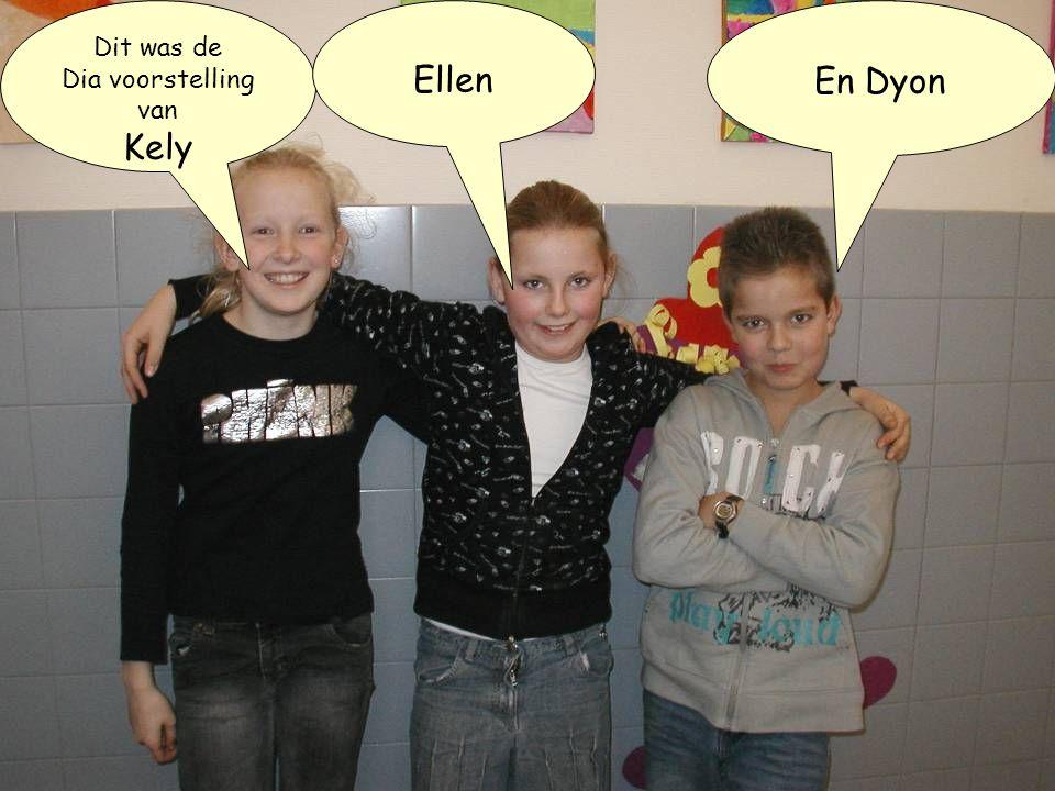 Dit was de Dia voorstelling van Kely Ellen En Dyon