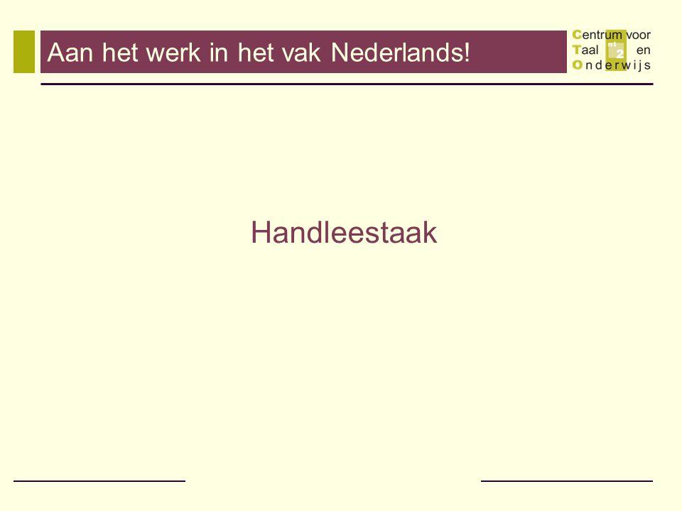 Aan het werk in het vak Nederlands!