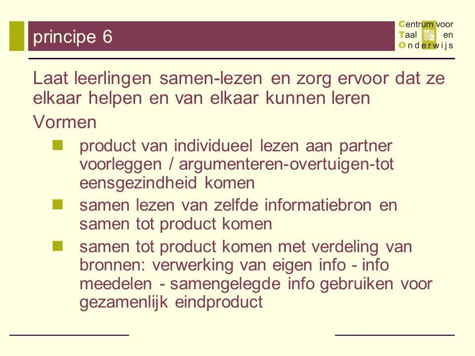 principe 6 Laat leerlingen samen-lezen en zorg ervoor dat ze elkaar helpen en van elkaar kunnen leren.