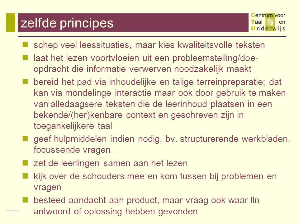 zelfde principes schep veel leessituaties, maar kies kwaliteitsvolle teksten.