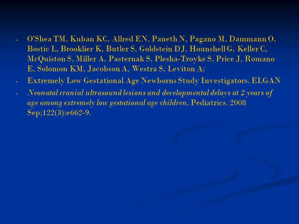 O Shea TM, Kuban KC, Allred EN, Paneth N, Pagano M, Dammann O, Bostic L, Brooklier K, Butler S, Goldstein DJ, Hounshell G, Keller C, McQuiston S, Miller A, Pasternak S, Plesha-Troyke S, Price J, Romano E, Solomon KM, Jacobson A, Westra S, Leviton A;