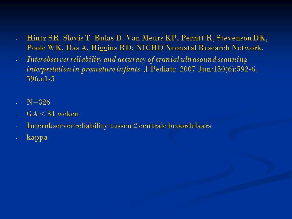 Hintz SR, Slovis T, Bulas D, Van Meurs KP, Perritt R, Stevenson DK, Poole WK, Das A, Higgins RD; NICHD Neonatal Research Network.