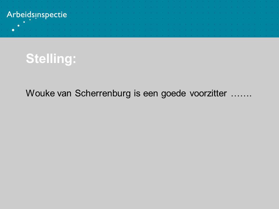 Stelling: Wouke van Scherrenburg is een goede voorzitter …….