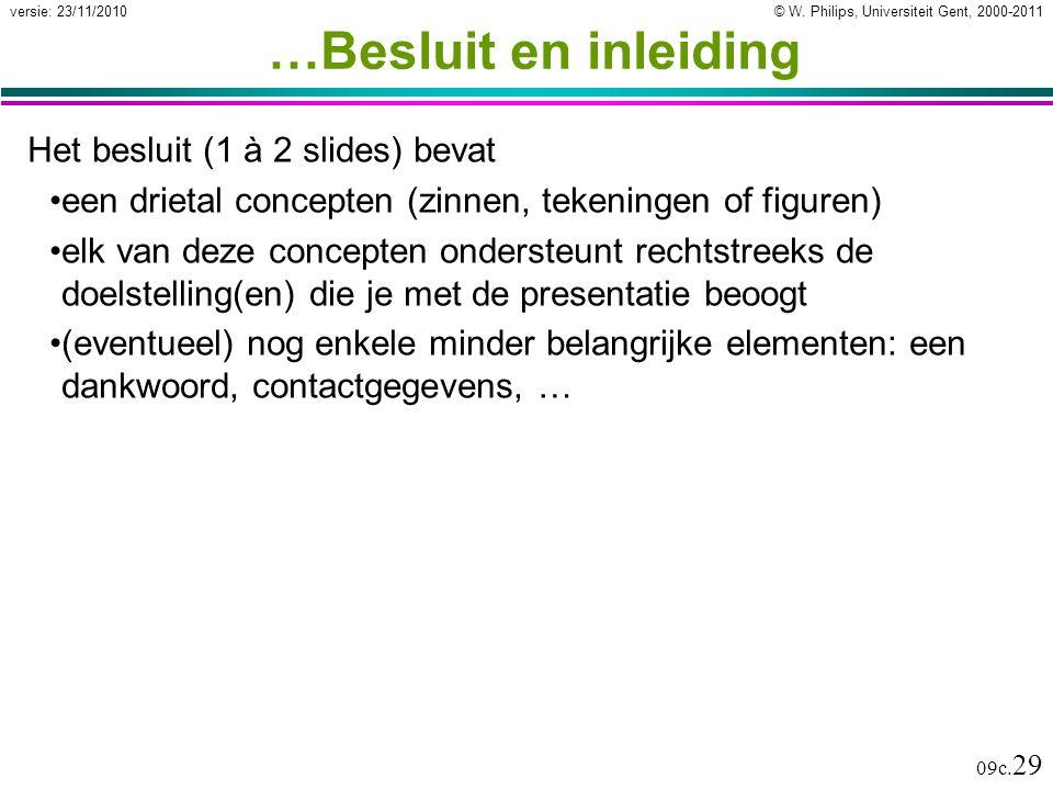 …Besluit en inleiding Het besluit (1 à 2 slides) bevat